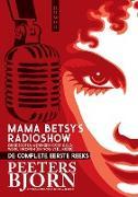 Cover-Bild zu Peeters, Bjorn: Mama Betsy's Radioshow: De Complete Eerste Reeks (eBook)