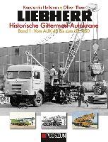 Cover-Bild zu Hellstern, Konstantin: Liebherr - Historische Gittermast-Autokrane, Band 1
