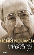 Cover-Bild zu Henri Nouwen - Liebe macht den Unterschied (eBook) von Burns, Kevin