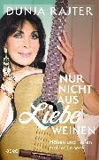 Cover-Bild zu Nur nicht aus Liebe weinen (eBook) von Rajter, Dunja