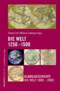 Cover-Bild zu Ertl, Thomas (Hrsg.): Die Welt 1250 - 1500