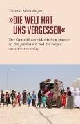 Cover-Bild zu Schmidinger, Thomas: »Die Welt hat uns vergessen«