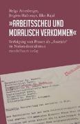 Cover-Bild zu Amesberger, Helga: »Arbeitsscheu und moralisch verkommen«