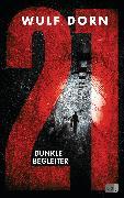Cover-Bild zu 21 - Dunkle Begleiter von Dorn, Wulf