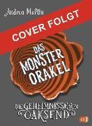 Cover-Bild zu Die Geheimnisse von Oaksend - Das Monsterorakel von Martin, Andrea
