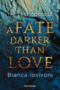 Cover-Bild zu The Last Goddess, Band 1: A Fate Darker Than Love von Iosivoni, Bianca