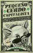 Cover-Bild zu Pequeño cerdo capitalista / Build Capital with Your Own Personal Piggybank von Macias, Sofia