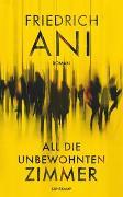 Cover-Bild zu Ani, Friedrich: All die unbewohnten Zimmer