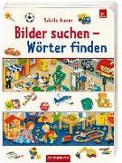 Cover-Bild zu Bilder suchen - Wörter finden von Brauer, Sybille (Illustr.)