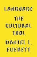 Cover-Bild zu Everett, Daniel L.: Language: The Cultural Tool