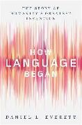 Cover-Bild zu Everett, Daniel L.: HOW LANGUAGE BEGAN