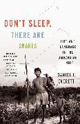 Cover-Bild zu Everett, Daniel L.: Don't Sleep, There Are Snakes