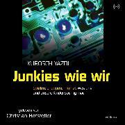 Cover-Bild zu Junkies wie wir (Audio Download) von Yazdi, Kurosch