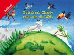 Cover-Bild zu Geissbock Charly reist um die Welt von Rhyner, Roger