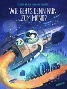 Cover-Bild zu Wie gehts denn nun zum Mond? von Walder, Claudia