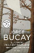 Cover-Bild zu Bucay, Jorge: El camino de la espiritualidad: Llegar a la cima y seguir subiendo / The Path to Spirituality: Getting to the Top and Continuing Climbing