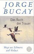 Cover-Bild zu Bucay, Jorge: Das Buch der Trauer
