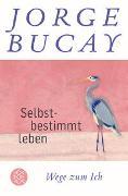 Cover-Bild zu Bucay, Jorge: Selbstbestimmt leben