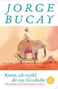 Cover-Bild zu Bucay, Jorge: Komm, ich erzähl dir eine Geschichte