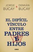 Cover-Bild zu Bucay, Jorge: El Difícil Vínculo Entre Padres E Hijos