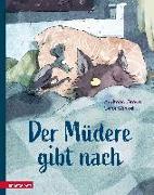 Cover-Bild zu Der Müdere gibt nach - Eine zauberhaft gereimte Gutenachtgeschichte von Greve, Andreas