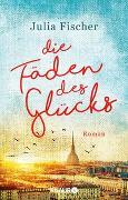 Cover-Bild zu Fischer, Julia: Die Fäden des Glücks
