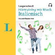 Cover-Bild zu Beckerman, Howard: Langenscheidt Hörtraining mit Musik Italienisch (Audio Download)