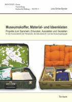 Cover-Bild zu Ströter-Bender, Jutta: Museumskoffer, Material- und Ideenkisten