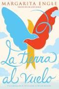 Cover-Bild zu Engle, Margarita: La tierra al vuelo (Soaring Earth) (eBook)