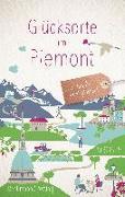 Cover-Bild zu Beckmann, Dagmar: Glücksorte im Piemont