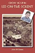 Cover-Bild zu Green, John W: Growing up in Lee-on-the-Solent (eBook)
