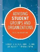 Cover-Bild zu Schuh, John H.: Advising Student Groups and Organizations (eBook)