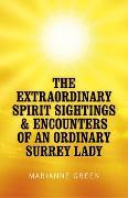 Cover-Bild zu Green, Marianne: The Extraordinary Spirit Sightings & Encounters of an Ordinary Surrey Lady (eBook)