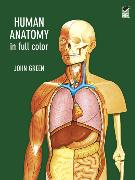 Cover-Bild zu Green, John: Human Anatomy in Full Color (eBook)