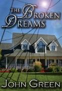Cover-Bild zu Green, John: The Broken Dreams (The Coming Out Series, #3) (eBook)