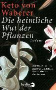 Cover-Bild zu Waberer, Keto von: Die heimliche Wut der Pflanzen (eBook)