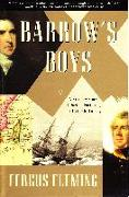 Cover-Bild zu Fleming, Fergus: Barrow's Boys: A Stirring Story of Daring, Fortitude, and Outright Lunacy