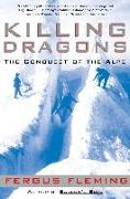 Cover-Bild zu Fleming, Fergus: Killing Dragons: The Conquest of the Alps