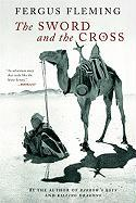 Cover-Bild zu Fleming, Fergus: The Sword and the Cross: Two Men and an Empire of Sand