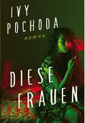Cover-Bild zu Pochoda, Ivy: Diese Frauen