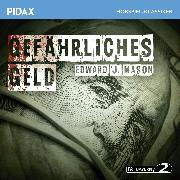 Cover-Bild zu Mason, Edward J.: Gefaehrliches Geld (Audio Download)