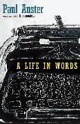 Cover-Bild zu Auster, Paul: A Life in Words (eBook)