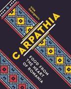 Cover-Bild zu Georgescu, Irina: Carpathia: Food from the Heart of Romania