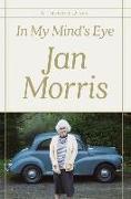 Cover-Bild zu Morris, Jan: In My Mind's Eye: A Thought Diary