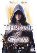 Cover-Bild zu Maas, Sarah J.: Throne of Glass 6 - Der verwundete Krieger