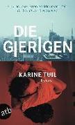 Cover-Bild zu Tuil, Karine: Die Gierigen