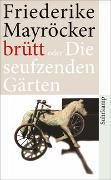 Cover-Bild zu Mayröcker, Friederike: brütt oder Die seufzenden Gärten