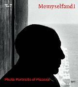 Cover-Bild zu Mayröcker, Friederike: Me Myself And I: Photo Portraits of Picasso