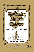 Cover-Bild zu Babilonia, misterio religioso von Woodrow, Ralph