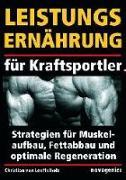 Cover-Bild zu Leistungsernährung für Kraftsportler von Löffelholz, Christian von
